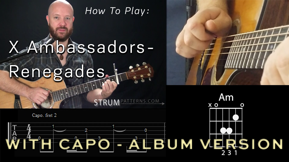 How To Play Renegades By X Ambassadors Strumpatterns